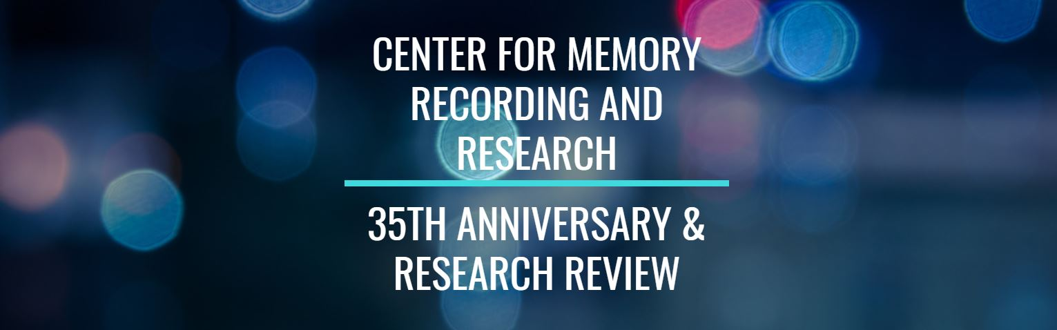 35th Anniversary of Center for Memory and Recording Research